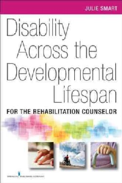 Disability Across the Developmental Life Span: For the Rehabilitation Counselor (Paperback)