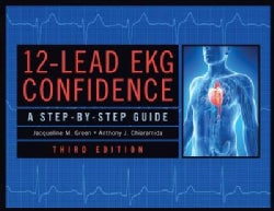 12-Lead EKG Confidence: A Step-by-Step Guide (Paperback)