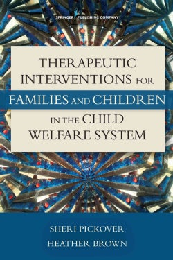 Therapeutic Interventions for Families and Children in the Child Welfare System (Paperback)