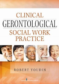Clinical Gerontological Social Work Practice (Paperback)