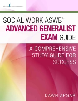 Social Work ASWB Advanced Generalist Exam Guide: A Comprehensive Study Guide for Success (Paperback)