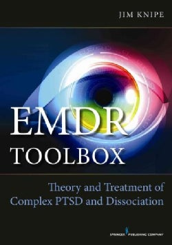 EMDR Toolbox: Theory and Treatment of Complex PTSD and Dissociation (Paperback)