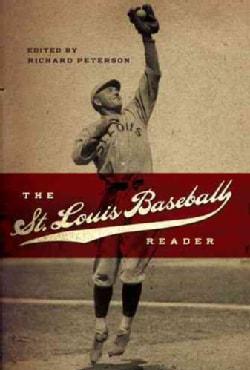 The St. Louis Baseball Reader: Saint Louis Baseball Reader (Hardcover)
