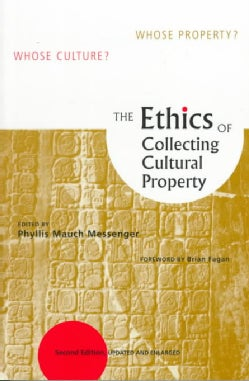 The Ethics of Collecting Cultural Property (Paperback)