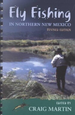 Fly Fishing in Northern New Mexico (Spiral bound)