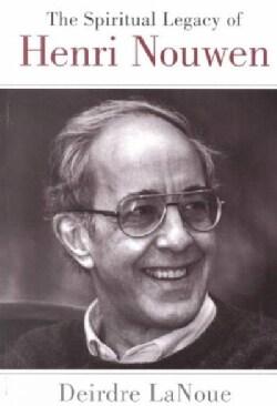 The Spiritual Legacy of Henri Nouwen (Paperback)