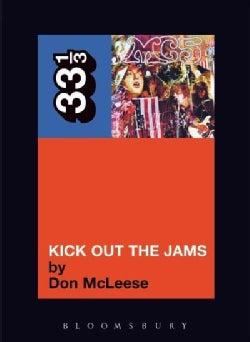 Kick Out the Jams: 33 1/3 (Paperback)