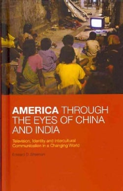America Through the Eyes of China and India: Television, Identity, and Intercultural Communication in a Changing ... (Hardcover)