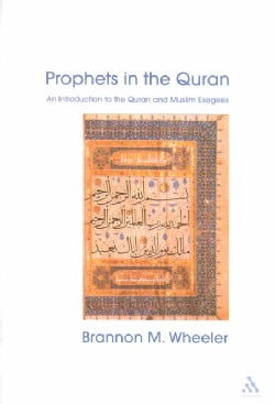 Prophets of the Quran: An Introduction to the Quran and Muslim Exegesis (Paperback)