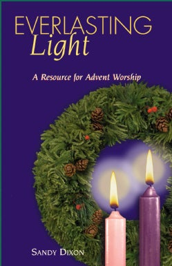 Everlasting Light: A Resource for Advent Worship (Paperback)