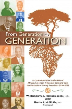 From Generation to Generation: A Commemorative Collection of African American Millenial Sermons from the Festival... (Hardcover)
