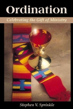 Ordination: Celebrating the Gift of Ministry (Paperback)