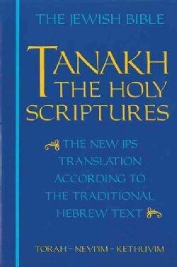 Tanakh: A New Translation of the Holy Scriptures According to the Traditional Hebrew Text (Paperback)