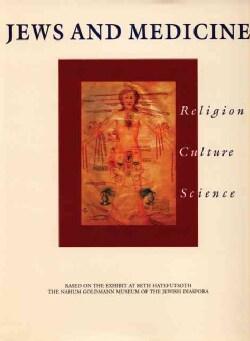 Jews and Medicine: Religion, Culture, Science (Hardcover)