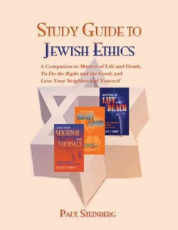 Study Guide to Jewish Ethics: A Reader's Companion to Matters of Life and Death, to Do the Right and the Good, Lo... (Paperback)
