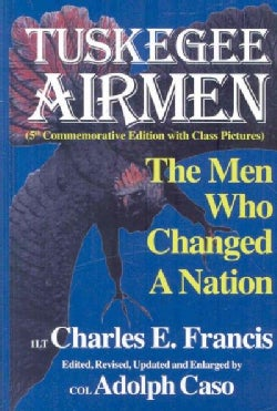The Tuskegee Airmen: The Men Who Changed a Nation (Hardcover)
