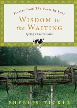Wisdom in the Waiting: Spring's Sacred Days (Hardcover)