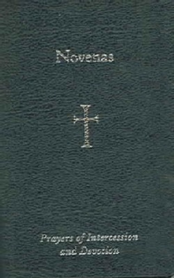 Novenas: Prayers Of Intercession And Devotion (Paperback)