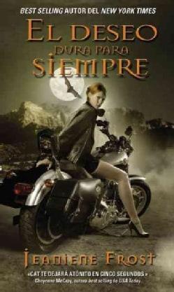 El deseo dura para siempre / The desire lasts forever: Una novela de la serie Cazadora de la noche / A novel of N... (Paperback)