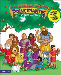 La Biblia Para Principiantes/ Bible for Beginners: Historias Biblicas Para Ninos (Hardcover)