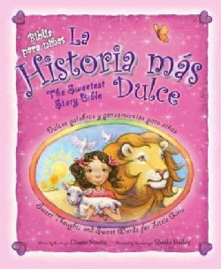 La historia mas dulce / The Sweetest Story Bible: Tiernas palabras y pensamientos para Ninas / Sweet Thoughts and... (Hardcover)