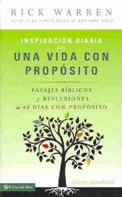 Inspiracion diaria para una vida con proposito / Daily Inspiration for the Purpose Driven Life: Pasajes Biblicos ... (Paperback)