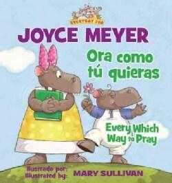 Ora como tu quieras / Every Which Way to Pray (Paperback)