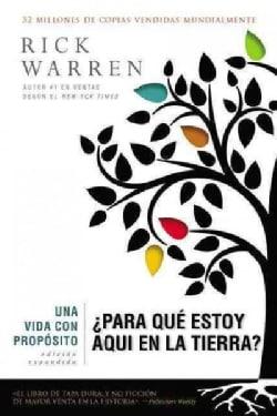 Una Vida con Proposito / The Purpose Driven Life: Para Que Estoy Aqui en la Tierra? / What on Earth Am I Here For? (Hardcover)