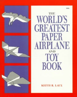 The World's Greatest Paper Airplane and Toy Book (Paperback)