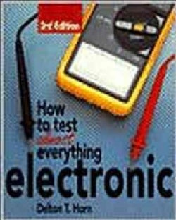 How to Test Almost Everything Electronic (Paperback)