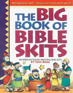 The Big Book of Bible Skits: 104 Seriously Funny Bible Teaching Skits (Paperback)