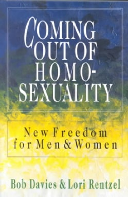 Coming Out of Homosexuality: New Freedom for Men & Women (Paperback)