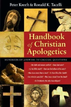 Handbook of Christian Apologetics: Hundreds of Answers to Crucial Questions (Paperback)