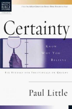 Certainty: Know Why You Believe (Paperback)