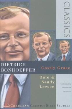 Dietrich Bonhoeffer: Costly Grace (Paperback)