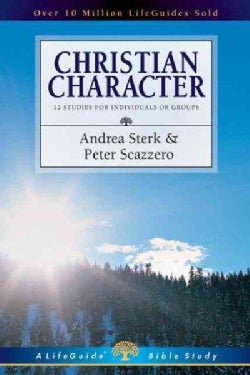 Christian Character: 12 Studies for Individuals or Groups (Paperback)