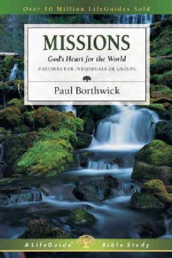 Missions: God's Heart for the World : 9 Studies for Individuals or Groups (Paperback)