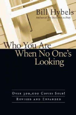 Who You Are When No One's Looking: Choosing Consistency, Resisting Compromise (Paperback)