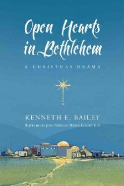 Open Hearts in Bethlehem: A Christmas Drama (Paperback)