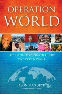 Operation World: The Definitive Prayer Guide to Every Nation (Paperback)