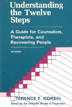 Understanding the Twelve Steps: A Guide for Counselors, Therapists, and Recovering People (Paperback)