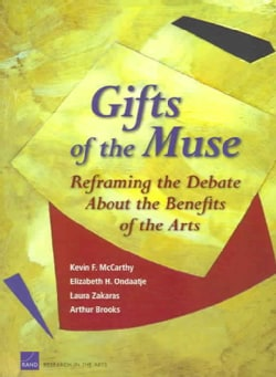 Gifts Of The Muse: Reframing The Debate About The Benefits Of The Arts (Paperback)