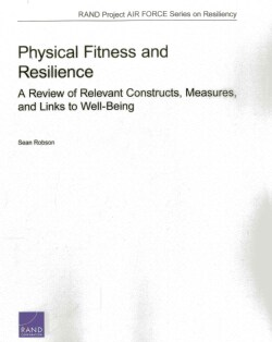 Physical Fitness and Resilience: A Review of Relevant Constructs, Measures, and Links to Well-Being (Paperback)