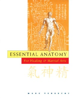 Essential Anatomy for Healing & Martial Arts (Paperback)
