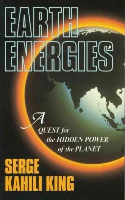 Earth Energies: A Quest for the Hidden Power of the Planet (Paperback)