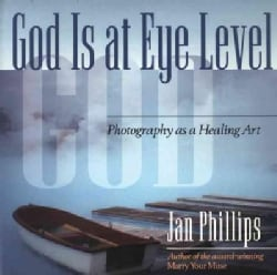 God Is at Eye Level: Photography As a Healing Art (Paperback)