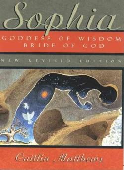 Sophia: Goddess of Wisdom, Bride of God (Paperback)