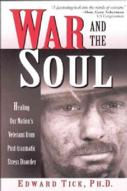 War & the Soul: Healing Our Nation's Veterans from Post-Traumatic Stress Disorder (Paperback)