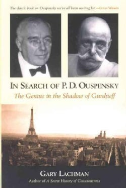 In Search of P.d. Ouspensky: The Genius in the Shadow of Gurdjieff (Paperback)