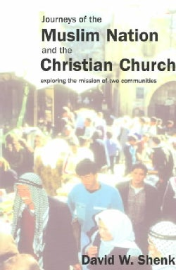 Journeys of the Muslim Nation and the Christian Church: Exploring the Mission of Two Communities (Paperback)